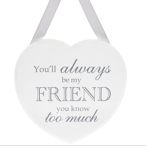 You'll Always Be My Friend...Heart Shabby Chic Plaque